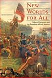 New Worlds for All : Indians, Europeans, and the Remaking of Early America, Calloway, Colin G., 1421410311