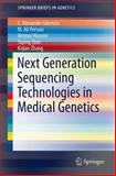 Next Generation Sequencing Technologies in Medical Genetics, Valencia, C. Alexander and Pervaiz, M. Ali, 1461490316