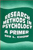 Research Methods in Psychology : A Primer, Chow, Siu. L., 1550590316