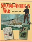 Images of the Spanish-American War : April-August 1898 - A Pictorial History, Cohen, Stan, 1575100312