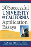 50 Successful University of California Application Essays, Tanabe and Kelly Tanabe, 1617600318