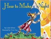 How to Make a Night, Linda Ashman, 0060290323