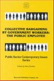 Collective Bargaining by Government Workers : The Public Employee, , 0895030322