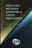 Parallels Between Auditory and Visual Processing, Press, Leonard J., 0929780329