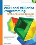 Microsoft WSH and VBScript Programming for the Absolute Beginner, 4th, Ford, Jerry Lee, Jr., Jerry Lee, 1305260325