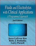 Fluid and Electrolytes with Clinical Applications : A Programmed Approach, Kee, Joyce LeFever and Paulanka, Betty J., 1401810322