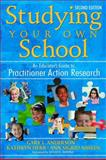 Studying Your Own School : An Educator's Guide to Practitioner Action Research, Herr, Kathryn, 141294032X