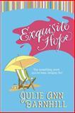 Exquisite Hope, Julie Ann Barnhill, 1414300328