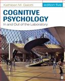 Cognitive Psychology in and Out of the Laboratory, Galotti, Kathleen M., 1452230323