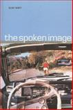The Spoken Image : Photography and Language, Scott, Clive, 186189032X