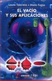 El Vacío y Sus Aplicaciones 9789681670320