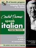 Michel Thomas Speak Italian Language Booster : Booster Program, Thomas, Michel, 0071480323