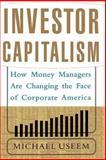 Investor Capitalism, Michael Useem, 0465050328