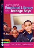 Developing Emotional Literacy with Teenage Boys : Building Confidence, Self Esteem and Self-Awareness, Rae, Tina and Pedersen, Lisa, 1412930324