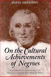 On the Cultural Achievements of Negroes, Gregoire, Henri, 1558490329