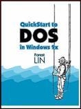 QuickStart to DOS in Windows 9X, Lin, Forest, 1576760324