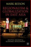 Regionalism and Globalization in East Asia : Politics, Security and Economic Development, Beeson, Mark, 0230000320