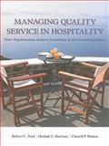 Managing Quality Service in Hospitality : How Organizations Achieve Excellence in the Guest Experience, Ford, Robert C. and Sturman, Michael C., 1439060320