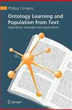 Ontology Learning and Population from Text : Algorithms, Evaluation and Applications, Cimiano, Philipp, 1441940324