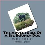 The Adventures of a Big Bouncy Dog, Frances Steele, 1470100320