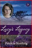 Lacy's Legacy, Patricia Strefling, 1499220324