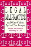Legal Malpractice and Other Claims Against Your Lawyer, Suzan Herskowitz, 1572480327