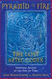 Pyramid of Fire - The Lost Aztec Codex, John Jenkins and Martin Matz, 1591430321