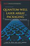 Quantum-Well Laser Array Packaging : Nanoscale Pckaging Techniques, Jiménez, Juan and Tomm, Jens, 0071460322