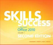 Skills for Success with Office 2010, Volume 1, Townsend, Kris and Ferrett, Robert L., 0132840324
