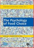 The Psychology of Food Choice, Richard Shepherd, Monique Raats, 0851990320