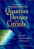 Quantum Devices and Circuits : Proceedings of the International Conference, 4-7 June, 1996, Alexandria, Egypt, Egypt) International Conference on Quantum Devices and Circuits (1996 : Alexandria, K. Ismail, S. Bandyopadhyay, J. P. Leburton, 1860940323