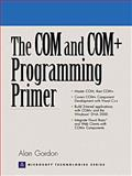 The COM and COM+ Programming Primer, Gordon, Alan, 0130850322