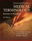Dunmore and Fleischer's Medical Terminology : Exercises in Etymology, Walker-Esbaugh, Cheryl and McCarthy, Laine H., 0803600321