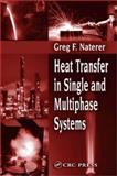 Heat Transfer in Single and Multiphase Systems, Naterer, Greg F., 0849310326