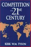 Competition in the 21st Century, Tyson, Kirk W. M., 1574440322