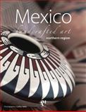 Mexico Handcrafted Art Northern Region, Fernando de Haro and Omar Fuentes, 607437032X