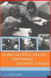 Understanding Design and Technology in Primary Schools 9780415130325