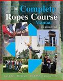 The Complete Ropes Course Manual, Rohnke, Karl E. and Tait, Catherine M., 0757540325