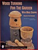 Wood Turning for the Garden with Mike Cripps, Mike Cripps, 0764300326