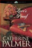 Love's Proof, Catherine Palmer, 0842370323