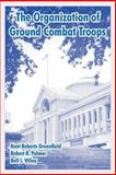 The Organization of Ground Combat Troops 9781410220325