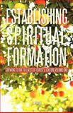 Establishing Spiritual Formation, B. M. Way, 1462010326