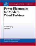 Power Electronics for Modern Wind Turbines, Blaabjerg, Frede and Chen, Zhe, 1598290320