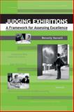 Judging Exhibitions : A Framework for Assessing Excellence, Serrell, Beverly, 1598740326