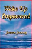 Wake up Empowered, Jeanne Jennay, 1604810327