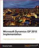 Microsoft Dynamics GP 2010 Implementation, Yudin, Victoria, 1849680329