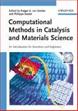 Computational Methods in Catalysis and Materials Science : An Introduction for Scientists and Engineers, Van Santen, Christa, 3527320326