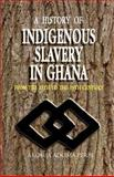 A History of Indigenous Slavery in Ghana from the 15th to the 19th Century, Perbi, Akosua Adoma, 9988550324