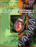 Metamorphosis : A Guide to the World Wide Web and Electronic Commerce, Version 2. 0, McKeown, Patrick G. and Watson, Richard T., 0471180327
