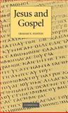 Jesus and Gospel, Stanton, Graham N., 0521810329